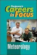 9780816080335: Meteorology (Ferguson's Careers in Focus)