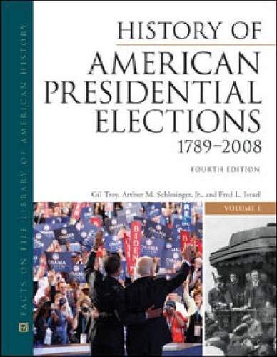 9780816082209: History of American Presidential Elections, 1789-2008, Fourth Edition, 3-Volume Set (Facts on File Library of American History)