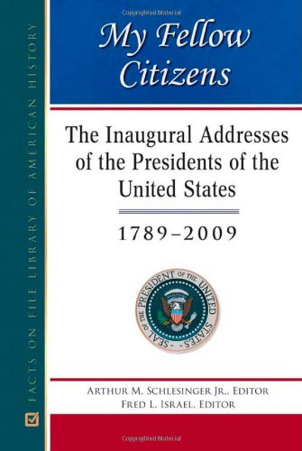 9780816082537: My Fellow Citizens: The Inaugural Addresses of the Presidents of the United States, 1789-2009 (Facts on File Library of American History)