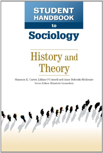 History and Theory (Student Handbook to Sociology): Shannon K. Carter,