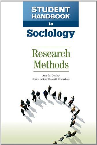 Research Methods (Student Handbook to Sociology): Elizabeth Grauerholz,Amy Donley,Amy M. Donley,Amy...