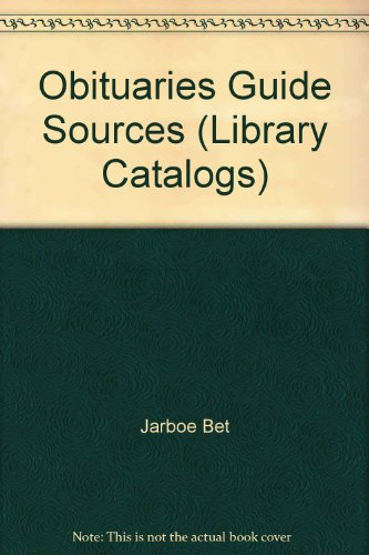 9780816104833: Obituaries: A Guide to Sources (Library Catalogs)