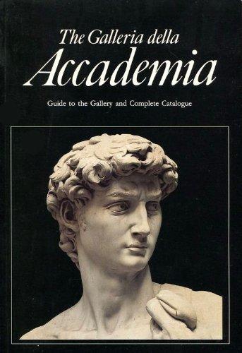 The Galleria Della Accademia Florence: Guide to the Gallery and Complete Catalogue (9780816106097) by Giorgio Bonsanti