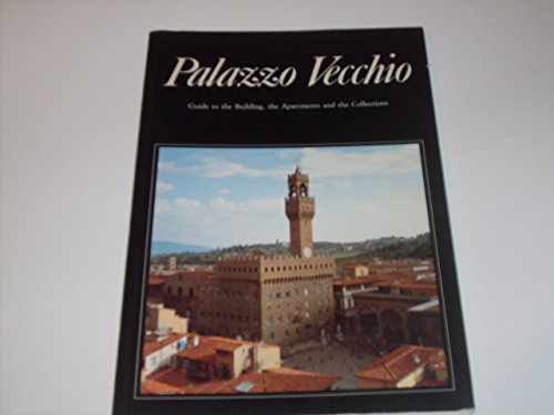 9780816106110: Palazzo Vecchio: Art Historical Guide to the Palace by Alessandro Cecchi