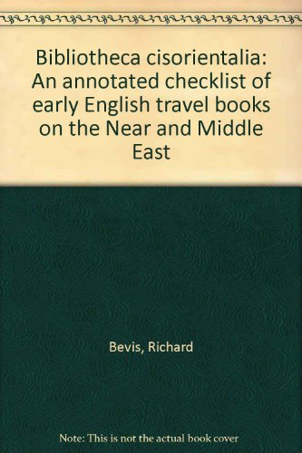 9780816109692: Bibliotheca Cisorientalia: An Annotated Checklist of Early English Travel Books on the Near and Middle East