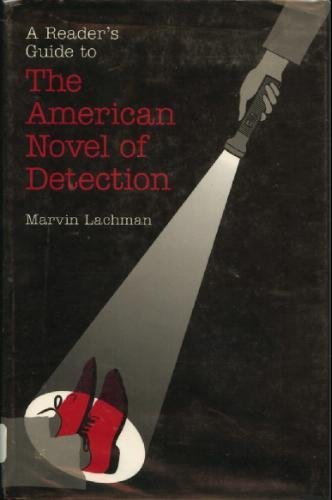 A Reader's Guide to the American Novel of Detection (G. K. Hall Reference Ser.): Lachman, ...