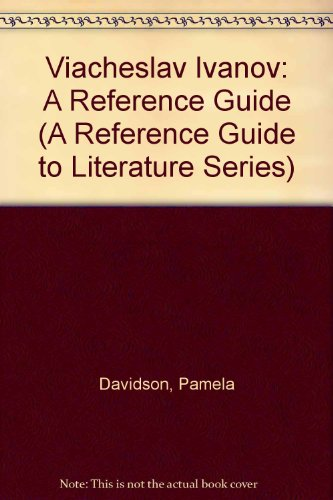 Viacheslav Ivanov: A Reference Guide [Reference Guide to Literature]