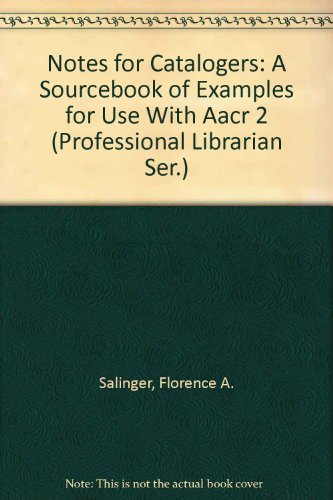 9780816118908: Notes for Catalogers: A Sourcebook of Examples for Use With Aacr 2 (Professional Librarian Ser.)