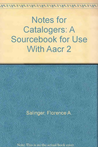 9780816118915: Notes for Catalogers: A Sourcebook for Use With Aacr 2