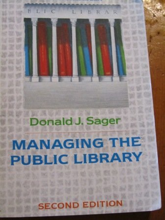 9780816118991: Managing the Public Library (Professional Librarian Series)