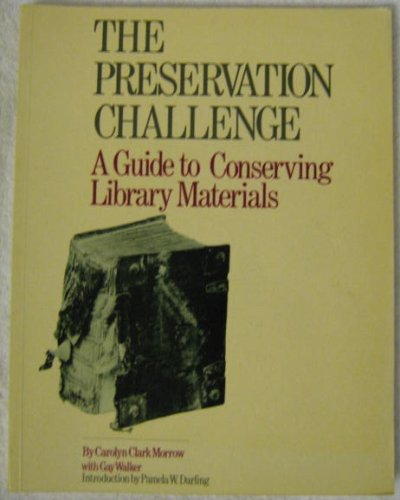 9780816119110: The Preservation Challenge: A Guide to Conserving Library Materials