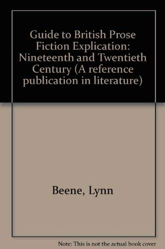 Guide to British Prose Fiction Explication: Nineteenth and Twentieth Centuries (Reference ...