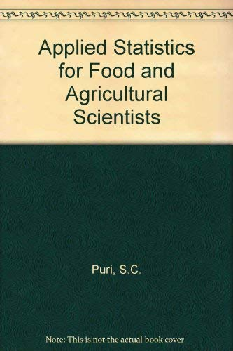 Applied Statistics for Food and Agricultural Scientists: S.C. Puri
