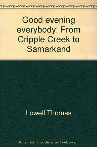 9780816130245: Good evening everybody: From Cripple Creek to Samarkand