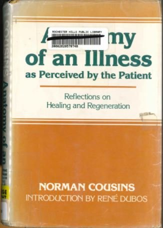 9780816130887: Anatomy of an Illness As Perceived by the Patient: Reflections on Healing and Regeneration
