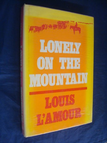 9780816132478: Lonely on the Mountain (The Sacketts)