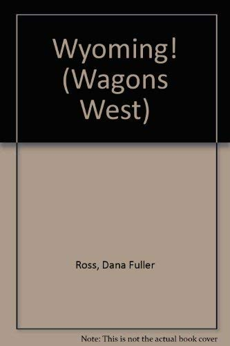 9780816133161: Wyoming! (Wagons West)