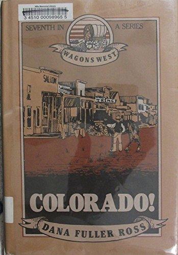 9780816133208: Colorado! (Wagons West, V. 7)