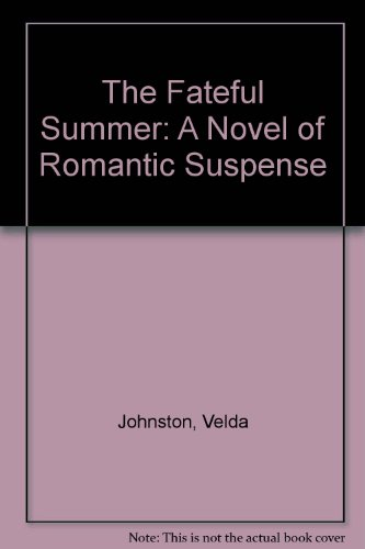 9780816133505: The Fateful Summer: A Novel of Romantic Suspense