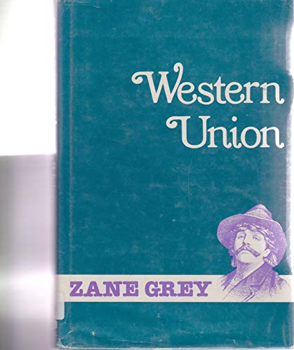 Western Union (0816133549) by Zane Grey