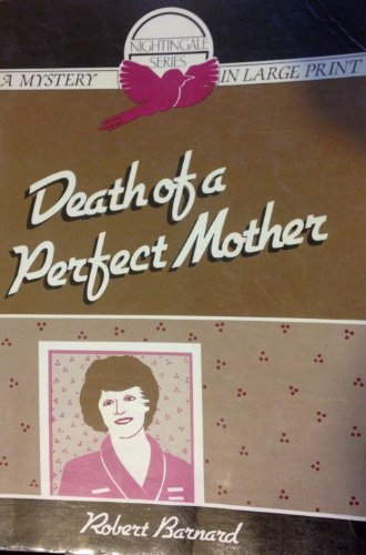 Death of a perfect mother (Nightingale series): Robert Barnard