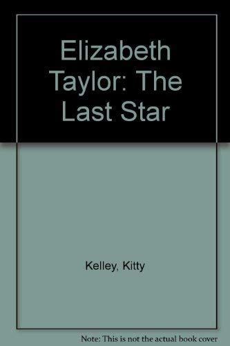 9780816133758: Elizabeth Taylor: The Last Star