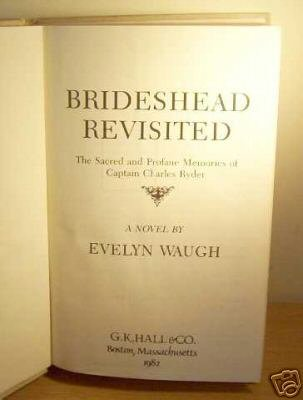 9780816134007: Brideshead Revisited: The Sacred and Profane Memories of Captain Charles Ryder : A Novel