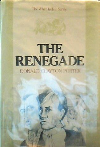9780816134472: The Renegade (The White Indian Series)