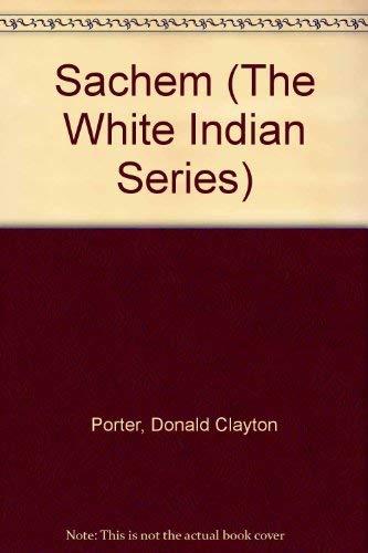 The Sachem (The White Indian Series): Porter, Donald Clayton