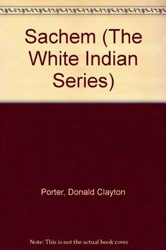 9780816134496: The Sachem (The White Indian Series)
