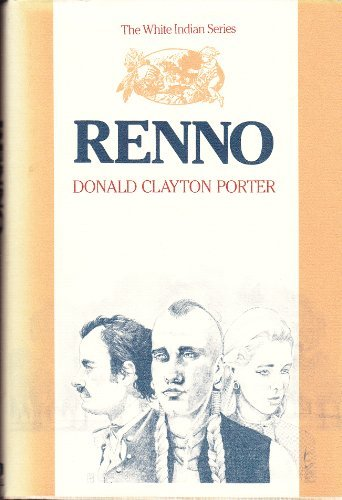 Renno (The White Indian Series): Donald Clayton Porter