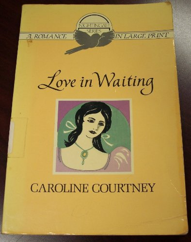 Love in waiting (Nightingale series): Courtney, Caroline