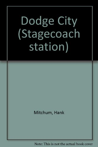 9780816135530: Dodge City: Stagecoach Station One (Stagecoach series)