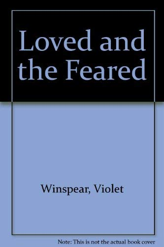 9780816135660: Loved and the Feared