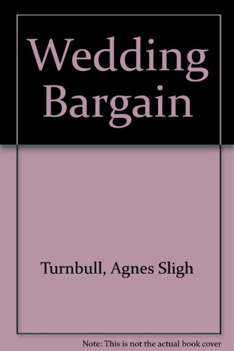 The Wedding Bargain (0816136157) by Agnes Sligh Turnbull