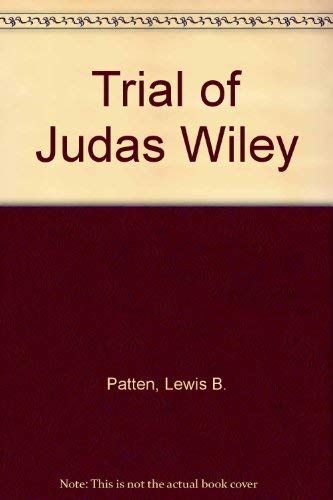 THE TRIAL OF JUDAS WILEY