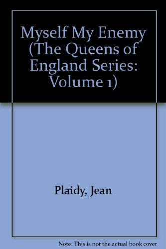 9780816136865: Myself My Enemy (The Queens of England Series: Volume 1)
