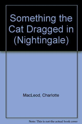 9780816137107: Something the Cat Dragged in (Nightingale)
