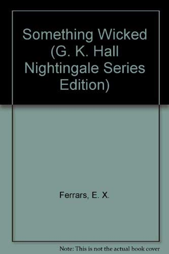 9780816137633: Something Wicked (G. K. Hall Nightingale Series Edition)