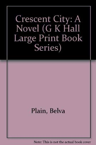 9780816137756: Crescent City: A Novel (G K Hall Large Print Book Series)