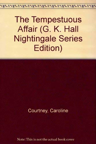 The Tempestuous Affair (G. K. Hall Nightingale Series Edition) (081613796X) by Courtney, Caroline
