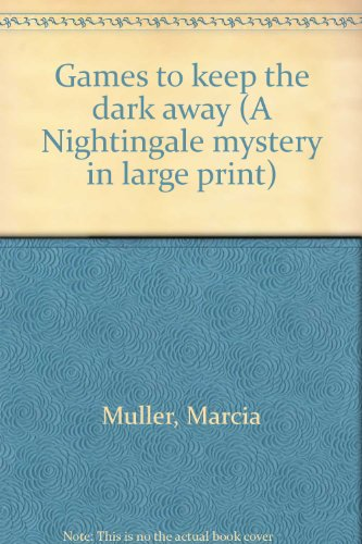 Games to keep the dark away (A Nightingale mystery in large print): Muller, Marcia