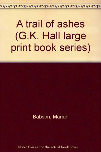 9780816139040: A trail of ashes (G.K. Hall large print book series)