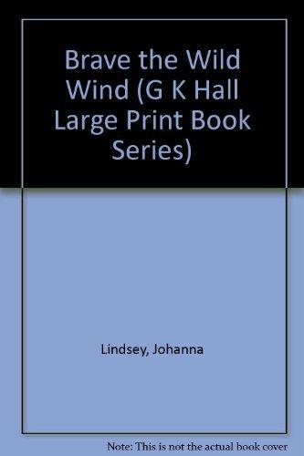 9780816139095: Brave the Wild Wind (G K Hall Large Print Book Series)