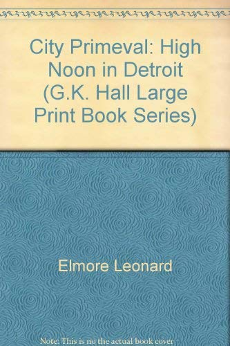 City Primeval: High Noon in Detroit (G. K. Hall (Large Print))