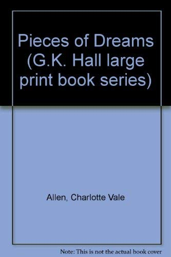 Pieces of Dreams (G.K. Hall large print book series): Charlotte Vale Allen