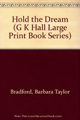 Hold the Dream (G K Hall Large Print Book Series): Bradford, Barbara Taylor