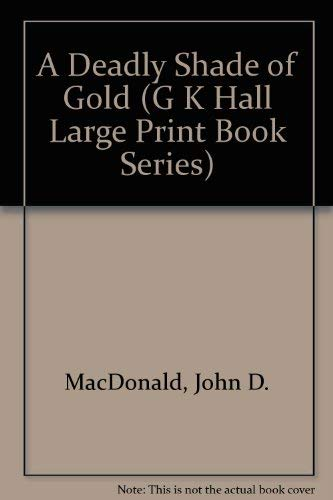 9780816140046: A Deadly Shade of Gold (G K Hall Large Print Book Series)