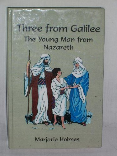 Three from Galilee: The Young Man from: Holmes, Marjorie