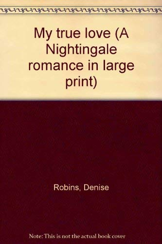 9780816140817: My true love (A Nightingale romance in large print)